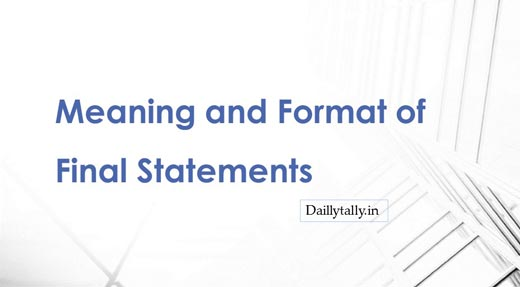 What is the Meaning and Format of Final Statements