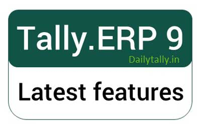 What is latest features of Tally ERP 9