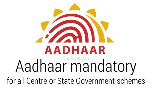 Aadhaar mandatory for all Centre or State Government schemes