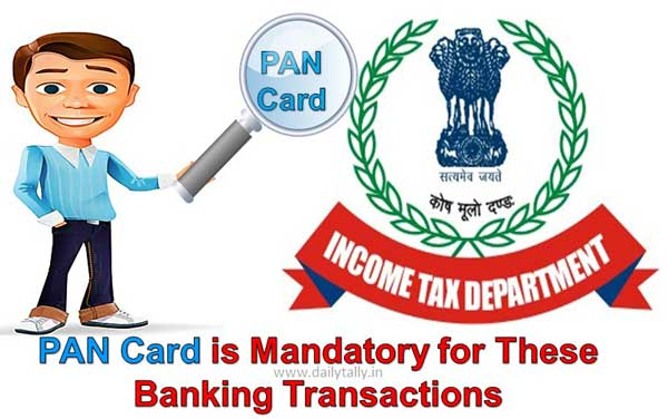 pan-card-is-mandatory-for-these-banking-transactions