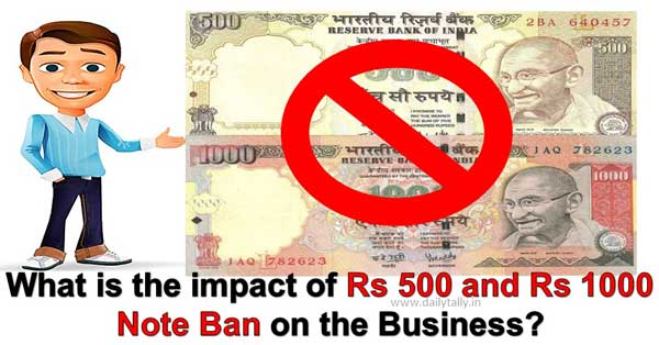 what-is-the-impact-of-rs-500-and-rs-1000-note-ban-on-the-business