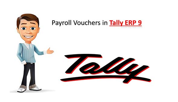 Payroll Vouchers in Tally ERP 9